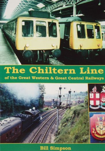 The Chiltern Line of the Great Western and Great Central Railways, by Bill Simpson